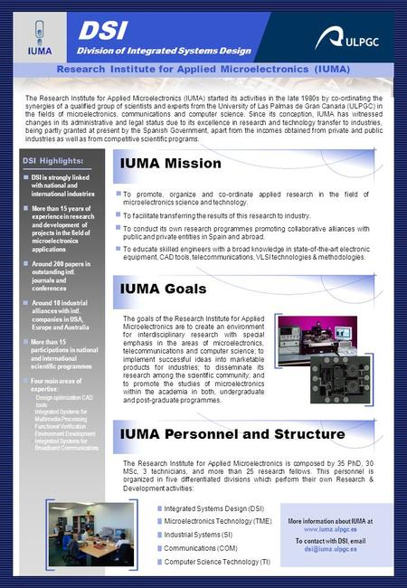 DSI Division of Integrated Systems Design Research Institute for Applied Microelectronics (IUMA) IUMA Mission The Research Institute for Applied Microelectronics.