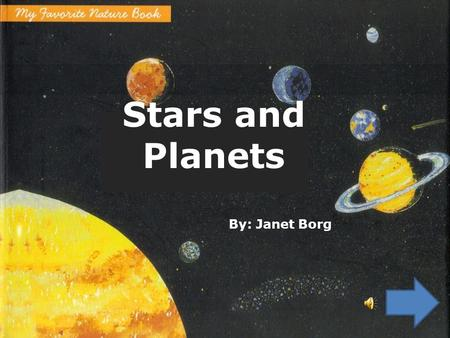 Stars and Planets By: Janet Borg. Stars and Planets.