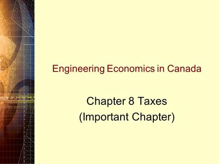 Engineering Economics in Canada Chapter 8 Taxes (Important Chapter)