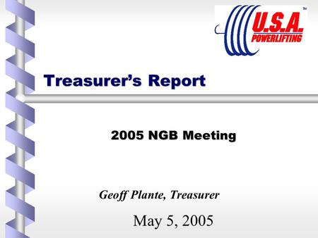 Treasurer's Report 2005 NGB Meeting May 5, 2005 Geoff Plante, Treasurer.