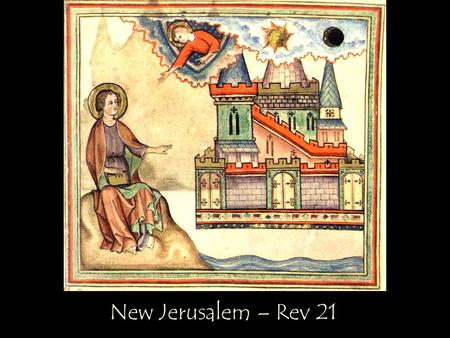 New Jerusalem – Rev 21. Isa 65:17-18 For I am about to create a new heavens and a new earth; the former things shall not be remembered or come to mind.
