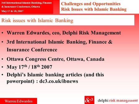 Challenges and Opportunities Risk Issues with Islamic Banking 1/27 3rd International Islamic Banking, Finance & Insurance Conference, Ottawa May 17 &