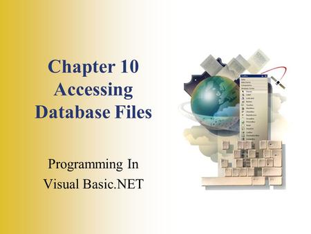 Chapter 10 Accessing Database Files Programming In Visual Basic.NET.