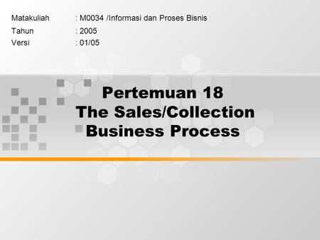 Pertemuan 18 The Sales/Collection Business Process
