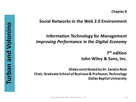 Chapter 8 Social Networks in the Web 2.0 Environment Information Technology for Management Improving Performance in the Digital Economy 7 th edition John.