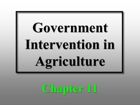 Government Intervention in Agriculture