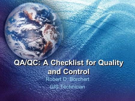 QA/QC: A Checklist for Quality and Control