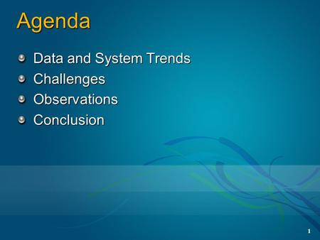 1 Agenda Data and System Trends ChallengesObservationsConclusion.