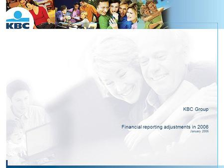 KBC Group Financial reporting adjustments in 2006 January 2006.