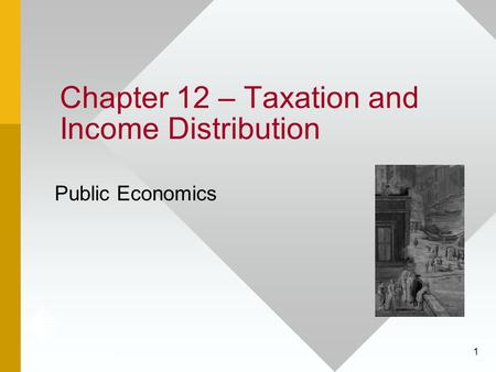 Chapter 12 – Taxation and Income Distribution