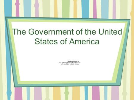 The Government of the United States of America. 3 Branches of Government The Constitution divided the United States Government into three branches: the.
