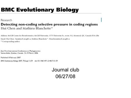 Journal club 06/27/08. Non-coding functional regions Cis-regulation of pre-mRNA splicing Post-splicing (mature mRNA) – degradation, localization Translational.