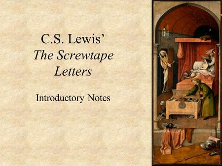 C.S. Lewis' The Screwtape Letters