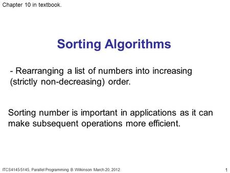 Chapter 10 in textbook. Sorting Algorithms