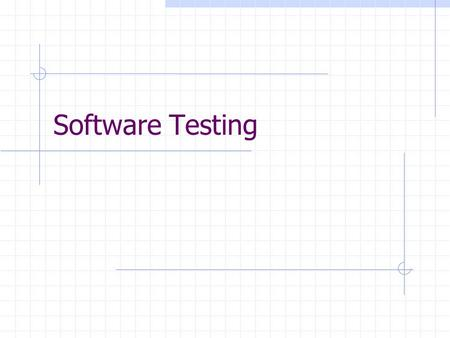 Software Testing. Overview Definition of Software Testing Problems with Testing Benefits of Testing Effective Methods for Testing.