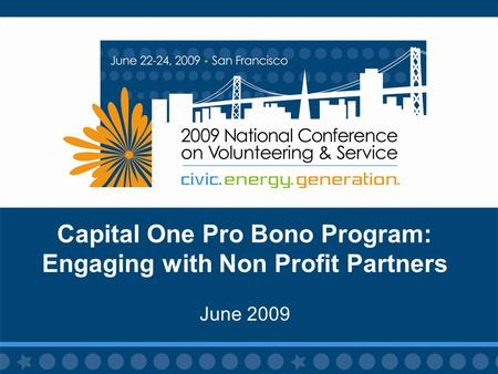 Capital One Pro Bono Program: Engaging with Non Profit Partners June 2009.