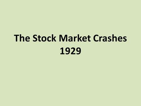 The Stock Market Crashes 1929. Video Recap  &feature=related.