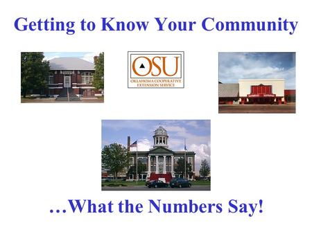 Getting to Know Your Community …What the Numbers Say!