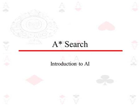 A* Search Introduction to AI. What is an A* Search? A greedy search method minimizes the cost to the goal by using an heuristic function, h(n). It works.