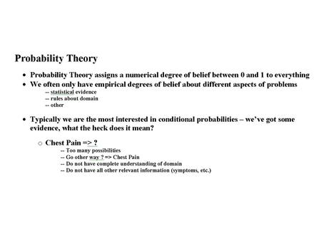 Probability Notation Review Prior (unconditional) probability is before evidence is obtained, after is posterior or conditional probability P(A) – Prior.