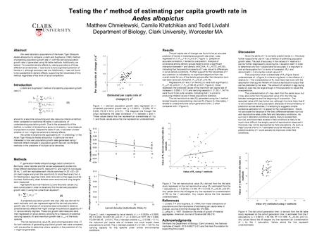 Testing the r' method of estimating per capita growth rate in Aedes albopictus Matthew Chmielewski, Camilo Khatchikian and Todd Livdahl Department of Biology,