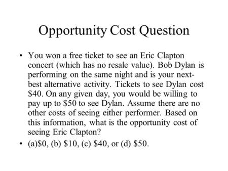 Opportunity Cost Question