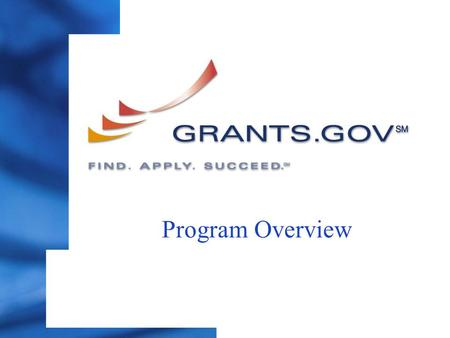 Program Overview. PAGE 2 Established as a Governmental Resource; E-Grants Initiative – Part of the President's 2002 Fiscal Year Management Agenda to Improve.