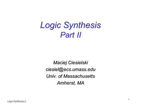 Logic Synthesis Part II