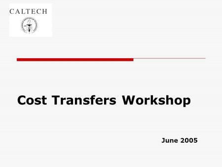 Cost Transfers Workshop June 2005. Background  The result of a recent audit conducted by Audit Services and Institute Compliance (ASIC) indicated that: