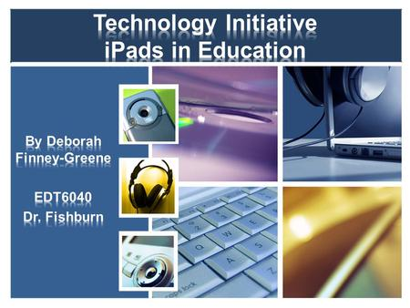 Supply Apple iPads to teachers and students at Middletown High School over a period of 5 years. Integrate iPad technology into all subjects. Supply to.