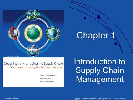 McGraw-Hill/Irwin Copyright © 2008 by The McGraw-Hill Companies, Inc. All rights reserved. Chapter 1 Introduction to Supply Chain Management.