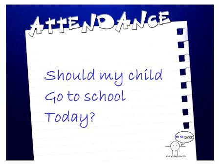 Should my child Go to school Today?.