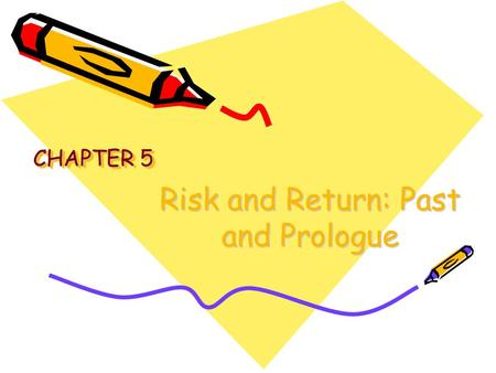 Risk and Return: Past and Prologue CHAPTER 5. McGraw-Hill/Irwin © 2004 The McGraw-Hill Companies, Inc., All Rights Reserved. Holding Period Return.