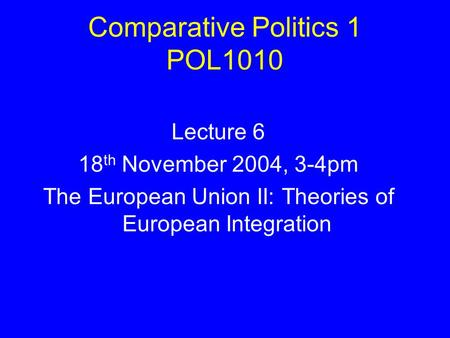 theory of european integration politics essay Toward european integration: toward european integration: beginnings in the second world war revealed structural changes in politics and economics--clear.