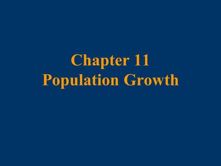 Chapter 11 Population Growth