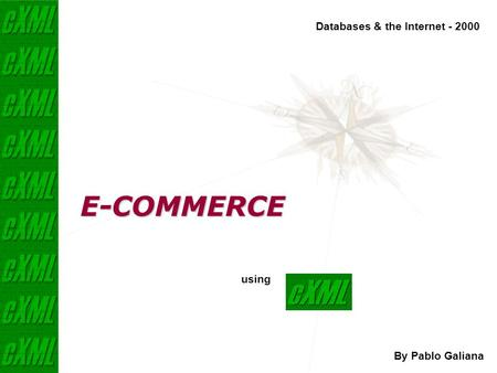 E-COMMERCE By Pablo Galiana using Databases & the Internet - 2000.