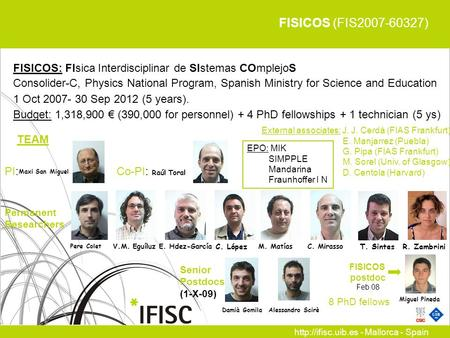 - Mallorca - Spain FISICOS: FIsica Interdisciplinar de SIstemas COmplejoS Consolider-C, Physics National Program, Spanish Ministry.