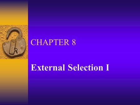 CHAPTER 8 External Selection I.