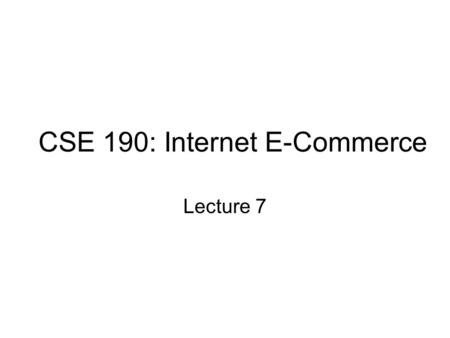 CSE 190: Internet E-Commerce Lecture 7. HTML Templates Designed to separate server side logic from HTML presentation Key features –Escapes from HTML into.