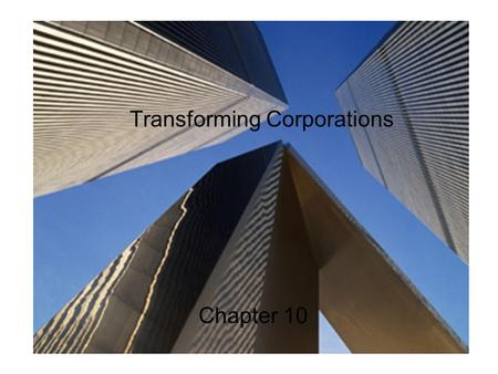 Transforming Corporations Chapter 10. The Case for Responsibility Only 1700 transnational corporations (TNCs) have taken steps to improve social or environmental.