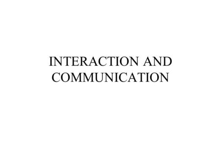 INTERACTION AND COMMUNICATION. Coordination A property of interaction among a set of agents performing some activity in a shared state. The degree of.