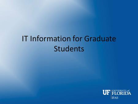 IT Information for Graduate Students. IT Department Personnel – Dennis Brown (1253, M-F, 8am until 5pm, other times via