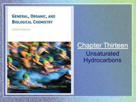 Chapter Thirteen Unsaturated Hydrocarbons. Chapter 13 | Slide 2 of 70 Unsaturated Hydrocarbons AlkANES –Hydrocarbons in which all of the carbon-carbon.