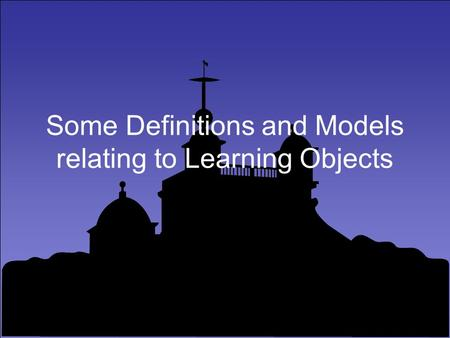 Some Definitions and Models relating to Learning Objects.