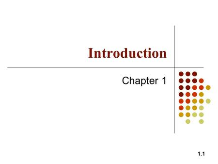 1.1 Introduction Chapter 1. 1.2 The Nature of Derivatives A derivative is an instrument whose value depends on the values of other more basic underlying.