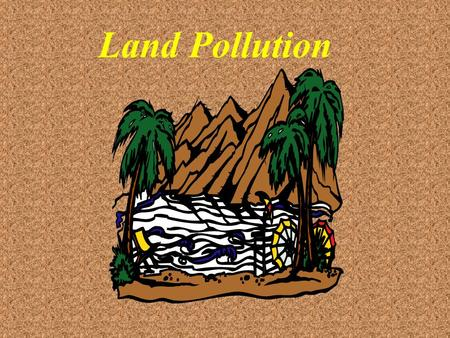 Land Pollution Where does the reclamation materials come from ? Sources Disadvantages Huge stones and soil expensive particles extracted and from quarries.