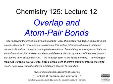 "After applying the united-atom ""plum-pudding"" view of molecular orbitals, introduced in the previous lecture, to more complex molecules, this lecture introduces."