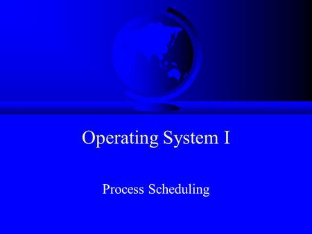 "Operating System I Process Scheduling. Schedulers F Short-Term –""Which process gets the CPU?"" –Fast, since once per 100 ms F Long-Term (batch) –""Which."