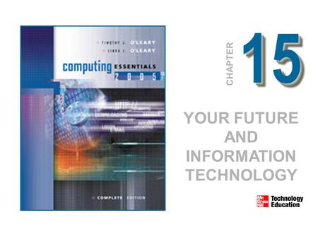 1515 CHAPTER YOUR FUTURE AND INFORMATION TECHNOLOGY.