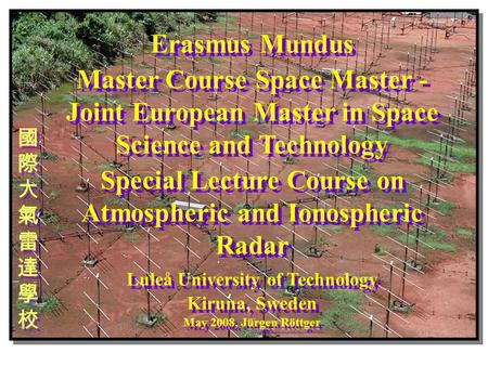 Erasmus Mundus Master Course Space Master - Joint European Master in Space Science and Technology Special Lecture Course on Atmospheric and Ionospheric.